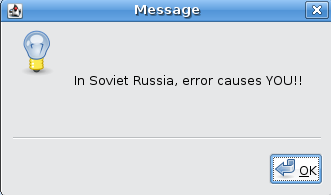 In Soviet Russia, error causes YOU!